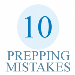 10 Common Prepping Mistakes