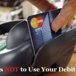 Places NOT to Use Your Debit Card