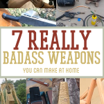 7 REALLY Badass Weapons You Can Make At Home