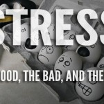 Stress and Survival – Good, Bad, & Ugly