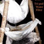 DIY Tri-pod Water Filter