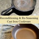 Reconditioning & Re-Seasoning Cast Iron Cookware