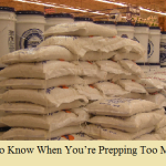 When Are You Prepping Too Much?