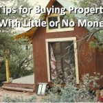 Tips for Buying Property With Little or No Money