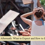 Disaster Aftermath: What to Expect and How to Prepare