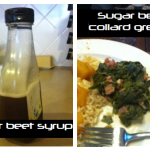 MIY Sugar Beet Syrup and Collard Greens