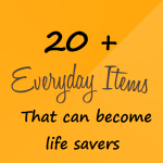 Everyday Items Could Be Life Savers