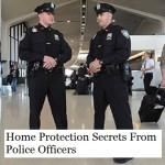 Home Protection Secrets From a Police Officer