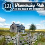 121 Homesteading Skills-Updated to 133