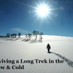 Surviving a Long Trek in the Snow & Cold