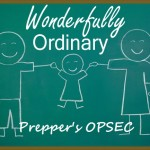 Wonderfully Ordinary Prepper's OPSEC