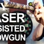 DIY Laser Assisted Blowgun