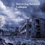 Surviving Societal Collapse
