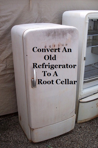 Convert An Old Refrigerator To A Root Cellar The