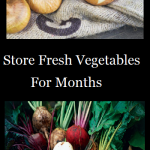 Store Fresh Vegetables For Months