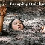 Escaping Quicksand
