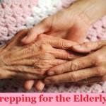 Prepping for the Elderly