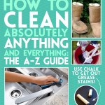 Tips for Cleaning Just About Anything!