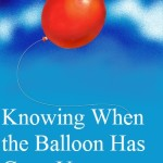 Knowing When the Balloon Goes Up