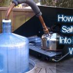 Turn Salt Water to Drinking Water
