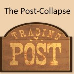 The Post-Collapse Trading Post