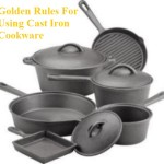 Golden Rules for Using Cast Iron Cookware