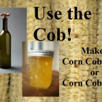Use The Cob! (Corn Cob Wine and Jelly Recipes)
