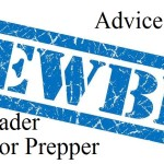 Advice for the Newbie Homesteader or Prepper