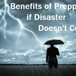 Benefits of Prepping if Disaster Doesn't Come