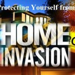 Protecting Yourself from Home Invasion