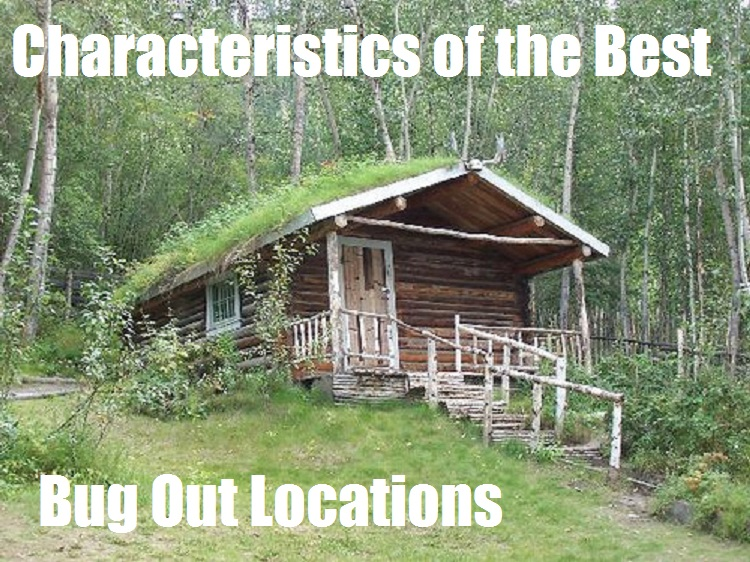 Bug Out Shelter Plans : Characteristics of the best bug out locations