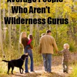 Prepping for Average People Who Aren't Wilderness Gurus