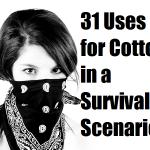 31 Uses for Cotton in a Survival Scenario