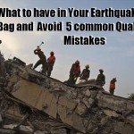 What to Have in Your Earthquake Bag and Avoid Common Quake Mistakes