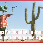 Tips for Blending in from a Counterintelligence Agent