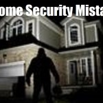 17 Home Security Mistakes