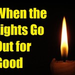 When the Lights Go Out for Good