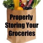 Properly Storing Your Groceries