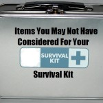 Items You May Not Have Considered for Your Survival Kit