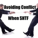 Avoiding Conflict When SHTF