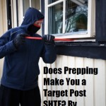 Does Prepping Make You a Target Post SHTF?