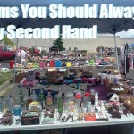 Items You Should Always Buy Second Hand