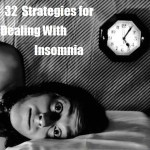 32 Strategies for Dealing With Insomnia