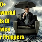 100+ Powerful Bits of Advice for Preppers