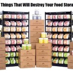 10 Things That Will Destroy Your Food Storage