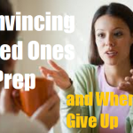 Convincing Loved Ones to Prep and When to Stop
