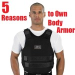 5 Reasons to Own Body Armor