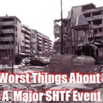 The Worst Things About Life After a Major SHTF Event