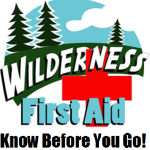 Know Before You Go! Wilderness First Aid