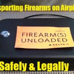 Transporting Firearms on Airplanes Safely and Legally